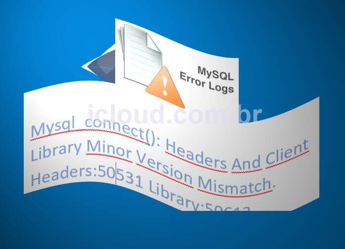 Mysql_connect(): Headers And Client Library Minor Version Mismatch