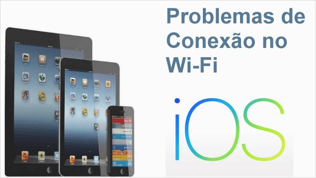 Como corrigir problemas de conexão Wi-Fi no iPhone