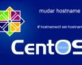 Alterar Hostname no VPS CentOS 7