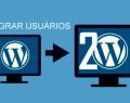 Migrar usuários do WordPress