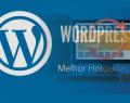 Web Hosting melhor para o WordPress