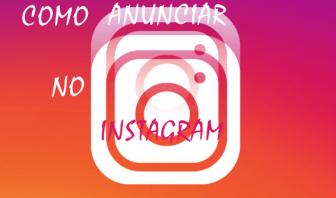 Como anunciar no Instagram e vender rapidamente